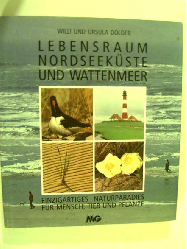 Dolder, Willi  und Ursula Dolder: Lebensraum Nordseeküste und Wattenmeer,