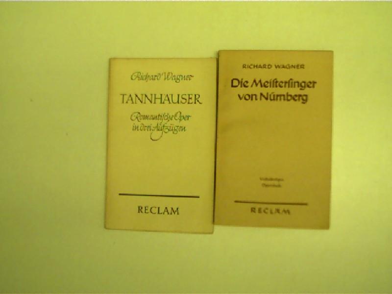 2x Reclam-Ausgaben von Richard Wagner - 1.) Tannhäuser; 2.) Die Meisterfinger von Nürnberg, Originalausgaben,