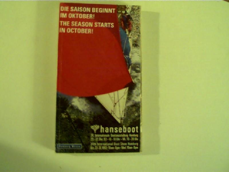 Hanseboot, Die Saison beginnt im Oktober, 34. internationale Bootsausstellung Hamburg 23. -31.Oktober 1993, Originalausgabe,