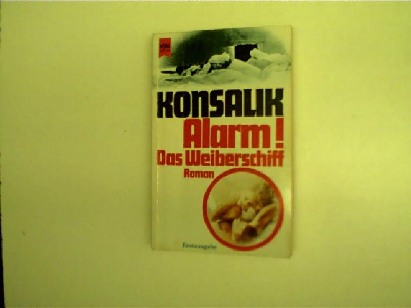 Konsalik, Heinz G.: Alarm! Das Weiberschiff, 23. Auflage,