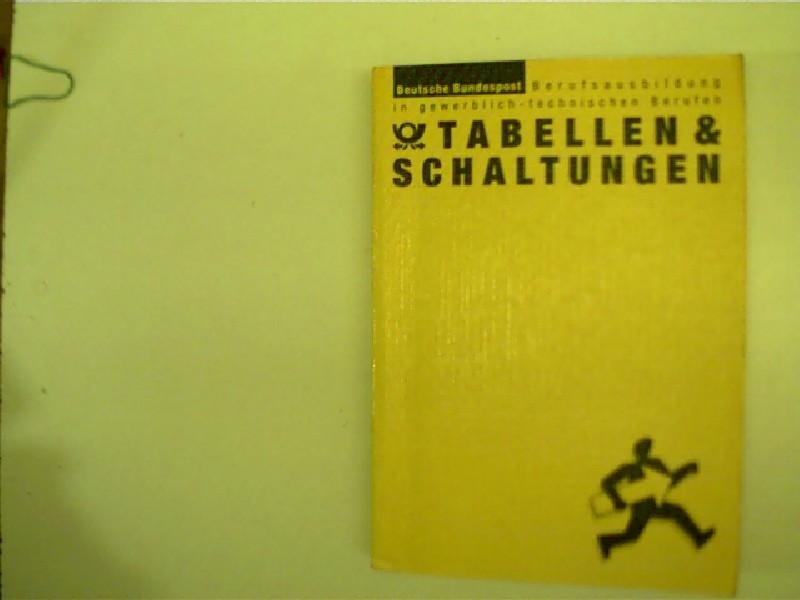 Tabellen & Schaltungen = Deutsche Bundespost, Berufsausbildung in gewerblich - technischen Berufen, Originalausgabe,