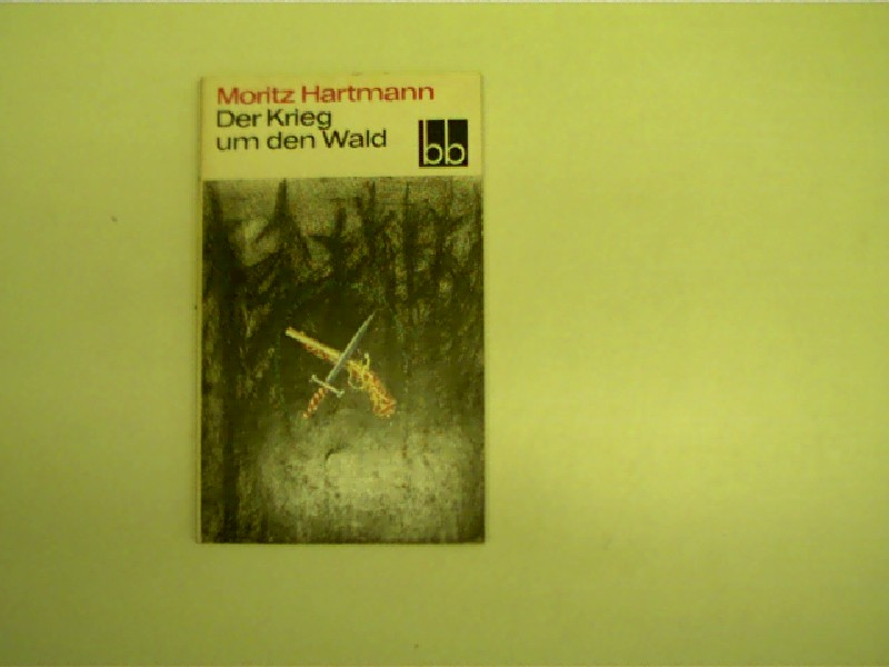 Der Krieg um den Wald, Eine Historie, 1. Auflage,