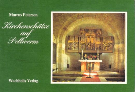 Kirchenschätze auf Pellworm. Hrsg. im Auftr. d. Kirchenvorstandes d. Evgl.-Luth. Kirchengemeinde Insel Pellworm von Dietrich Hölzner