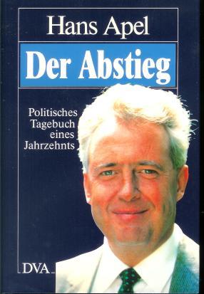 Der Abstieg : politisches Tagebuch 1978 - 1988.