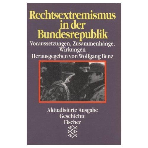 Rechtsextremismus in der Bundesrepublik : Voraussetzungen, Zusammenhänge, Wirkungen. (Hg.). Mit Beitr. von Ino Arndt ..., Fischer-TB. Aktualisierte Neuausg., 14. - 16. Tsd.