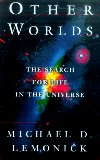 D. Lemonick, Michael: OTHER WORLDS: TEN GREAT MYSTERIES OF SCIENCE.