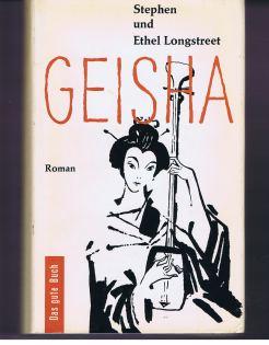 Geisha : Roman. [Aus d. Amerikan. Übers. von Charlotte Sorgenfrey].