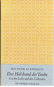Das Halsband der Taube : Von d. Liebe u. den Liebenden. Aus d. arab. Urtext übertr. von Max Weisweiler