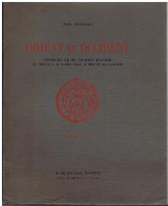Orient et Occident. Recherches sur les influences Byzantines et orientales en France avant les croisades. 2. ed.