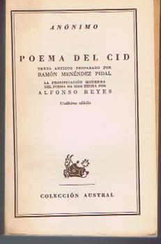 Poema del cid : Texto antiguo preparado pob Ramon Menendez Pidal.  La prosificación moderna del poema ha sido hecha por Alfonso Reyes.