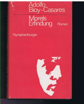 Morels Erfindung : Roman. [Aus d. Span. übers. von Karl August Horst.] Mit e. Nachw. von Jorge Luis Borges.