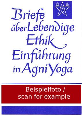 Lebendige Ethik und Kunst. (Briefe über Lebendige Ethik - Einführung in Agni Yoga, Lektion Nr. 18].