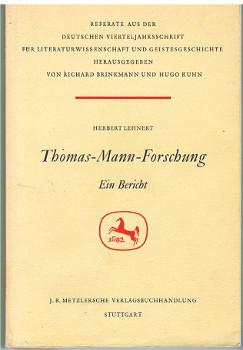 Thomas-Mann-Forschung : Ein Bericht. Referate aus der Deutschen Vierteljahrsschrift für Literaturwissenschaft und Geistesgeschichte.
