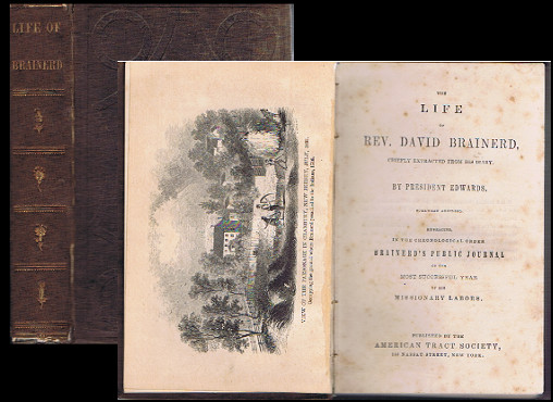 The life of Rev. David Brainerd, chiefly extracted from his diary. By President Edwards. Somewhat abridged, embracing, in the chronological order Brainerd