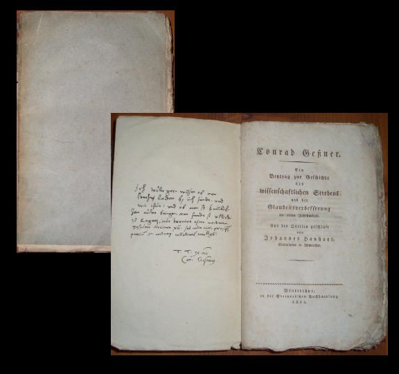 Conrad Gessner / Ein Beytrag zur Geschichte des wissenschaftlichen Strebens und der Glaubensverbesserung im 16ten Iahrhundert. Aus den Quellen geschöpft von Johannes Hanhart.