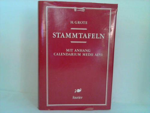 Stammtafeln. Mit Anhang Calendarium medii aevi