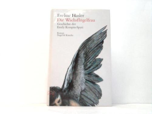 Die Wachsflügelfrau. Geschichte der Emily Kempin-Spyri. Roman