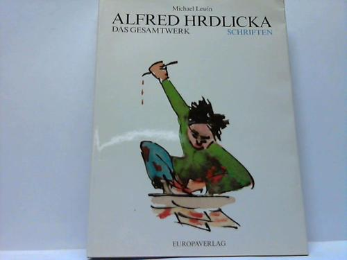 Alfred Hrdlicka. Das Gesamtwert Schriften