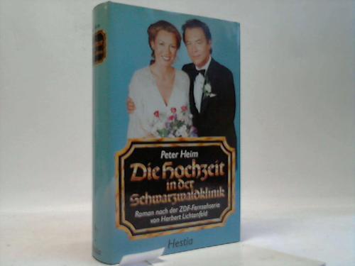 Die Hochzeit in dr Schwarzwaldklinik. Roman
