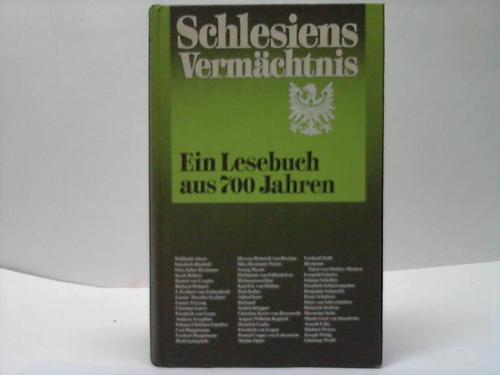 Schlesiens Vermächtnis. Ein Lesebuch aus 700 Jahren