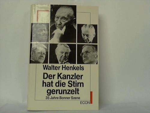 Henkels, Walter Der Kanzler hat die Stirn gerunzelt. 35 Jahre Bonner Szene