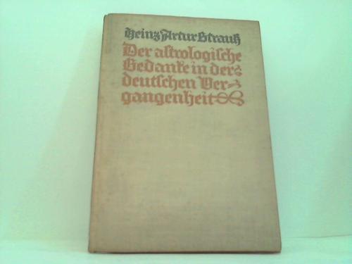 Strauß, Heinz Artur Der astrologische Gedanke in der deutschen Vergangenheit