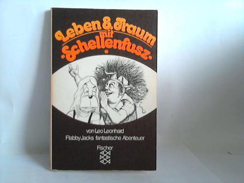 Leben & Traum mit Schellenfusz. Flabby Jacks fantastische Abenteuer