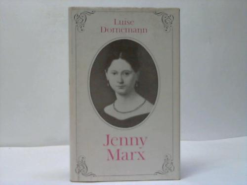 Jenny Marx. Der Lebensweg einer Sozialistin - Dornemann, Luise
