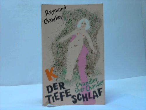 Der tiefe Schlaf, Kriminalroman. Chandler über Chandler, Briefe, Notizen, Essay