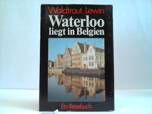Waterloo liegt in Belgien. Eine Reisebuch
