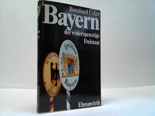 Bayern der widerspenstige Freistaat. Behauptung und Beweis