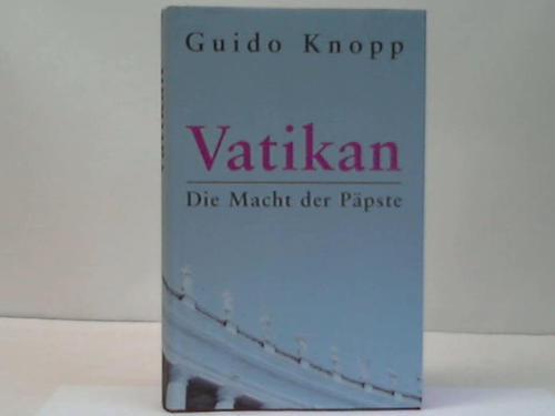 Vatikan. Die Macht der Päpste