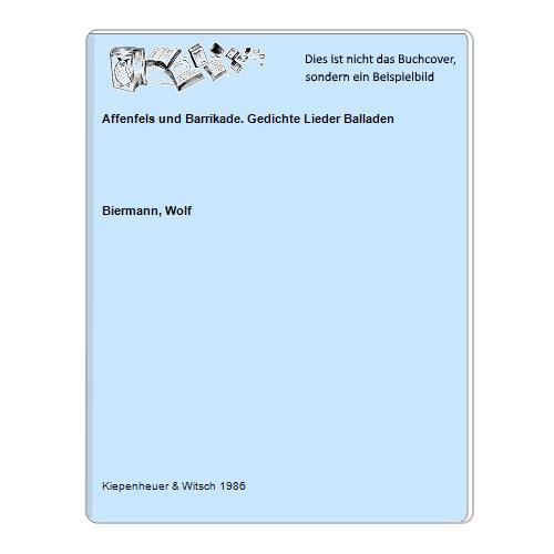 Affenfels und Barrikade. Gedichte Lieder Balladen