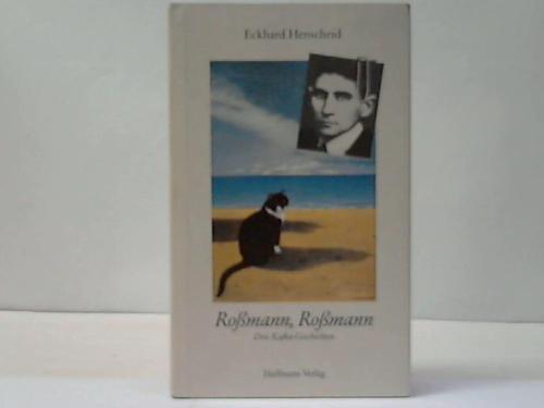 Roßmann, Roßmann.... Drei Kafka.Geschichten