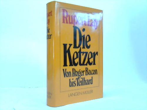 Die Ketzer. Von Roger Bacon bis Teilhard