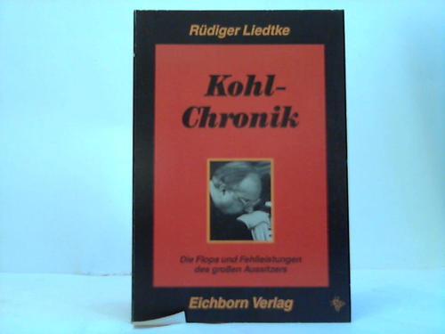 Kohl-Chronik. Die Flops und Fehlleistungen des Aussitzers