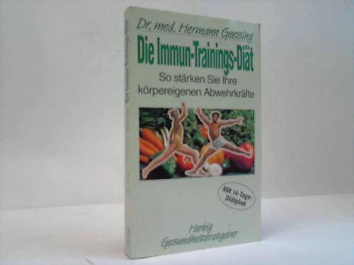 Die Immun-Trainings-Diät. so stärken Sie Ihre körpereigenen Abwehrkräfte
