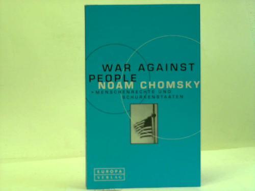 War Against People. Menschenrechte und Schurkenstaaten