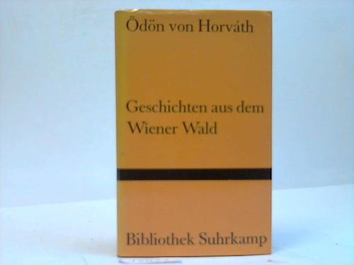 Geschichten aus dem Wiener Wald. Volksstück in drei Teilen mit einer Nacherzählung von Peter Handke