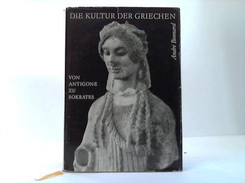 Die Kultur der Griechen. Band II: Von Antigone zu Sokrates