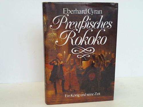 Preußisches Rokoko. Ein König und seine Zeit