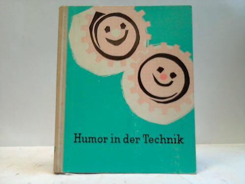 Humor in der Technik. Anekdoten - Scherze - Sinnsprüche