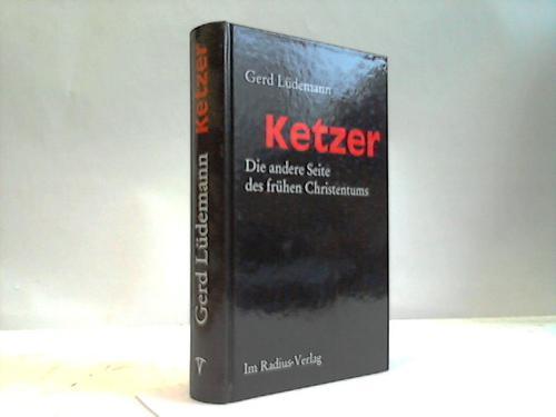 Ketzer. Die andere Seite des frühen Christentums