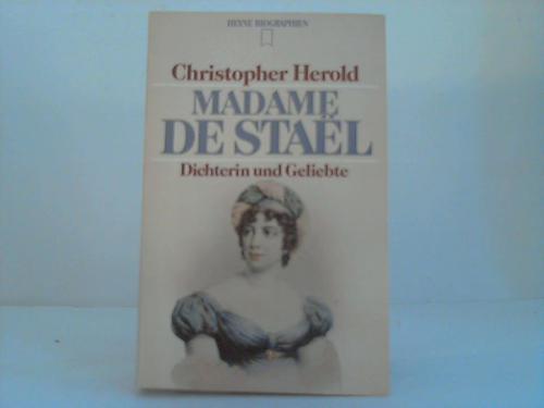 Madame de Stael. Dichterin und Geliebte - Herold, Christopher