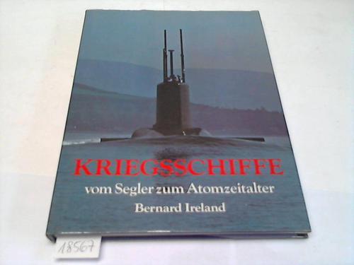 Kriegsschiffe vom Segler zum Atomzeitalter