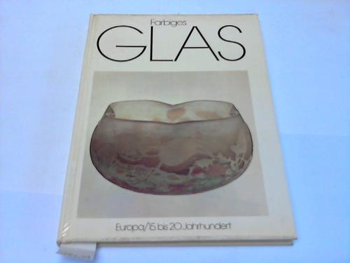 Farbiges Glas. Europa/15. bis 20. Jahrhundert