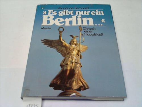 Es gibt nur ein Berlin... Chronik einer Hauptstadt