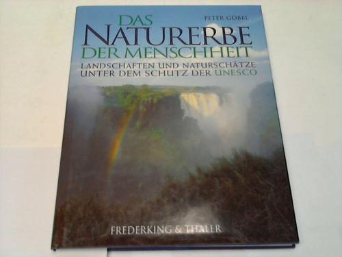 Das Naturerbe der Menschheit. Landschaften und Naturschütze unter dem Schutz der UNESCO