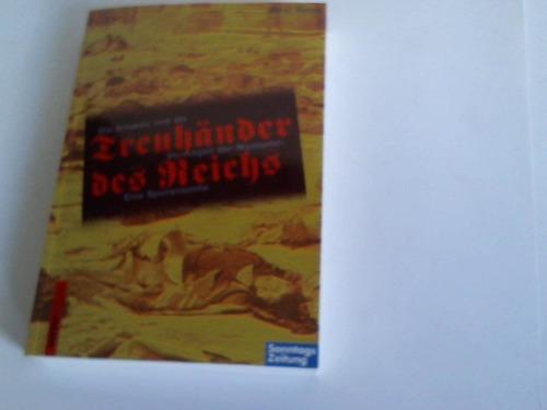 Treuhänder des Reichs. Die Schweiz und die Vermögen der Naziopfer: Eine Spurensuche