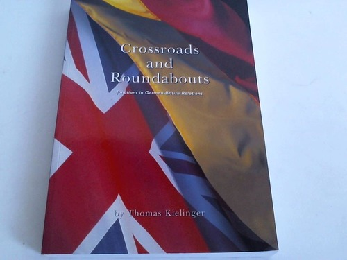 Crossroads and Roundabouts. Junctions in German-British Relations